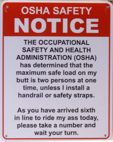 THIS SIGN IS NOT 100% EFFECTIVE... ESPECIALLY WITH AN OSHA REP.