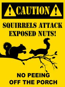 "THIS HEAVY METAL ENAMEL SIGN MEASURES 12"" W X 16"" H AND HAS HOLES IN EACH CORNER FOR EASY MOUNTING.  CAUTION SQUIRRELS ATTACK EXPOSED NUTS!!"