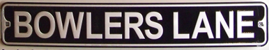 Photo of BOWLERS LANE EMBOSSED STREET SIGN FOR THE BOWLER