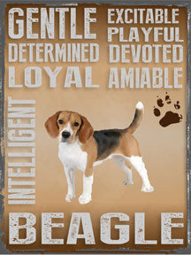 "BEAGLE ENAMEL SIGN MEASURES 12"" X 16"" AND HAS HOLES IN EACH CORNER FOR EASY MOUNTING GREAT COLORS AND DURABLE ENAMEL FINISH MAKE THIS SIGN A MUST HAVE FOR BEAGLE LOVERS."