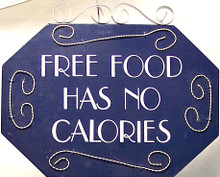 "WOOD, METAL & WIRE SMALL SIGN - FREE FOOD HAS NO CALORIES MEASURES 7 1/2"" X 3/8"" X 6"""