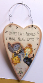"EVERY LIFE SHOUL HAVE NINE CATS, HEART SHAPED WOOD SIGN   MEASURES 6 3/8"" X 1/4"" X 12 7/8"" INCLUDING WIRE"