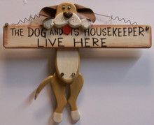 """THE DOG AND ITS HOUSEKEEPER LIVE HERE - DOG HOLDING BONE WOOD SIGN MEASURES 12"""" X 1"""" X 10"""""""