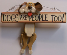 "DOGS ARE PEOPLE TOO / DOG HOLDING BONE WOOD SIGN MEASURES 12"" X 1"" X 10"""
