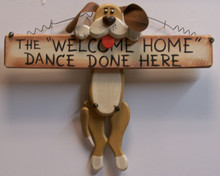 """THE WELCOME HOME DANCE DONE HERE / DOG HOLDIGN BONE WOOD SIGN MEASURES 12"""" X 1"""" X 10"""""""