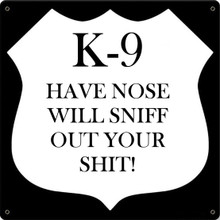 K-9 NOSE FULLY CUSTOMIZABLE ENAMEL SIGN  S/O*