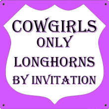 COWGIRLS ONLY FULLY CUSTOMIZABLE ENAMEL SIGN  S/O*
