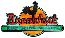 BREAKFAST NOW BEING SERVED (Sublimation Process) Vintage metal Sign S/O*