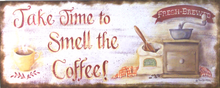 Photo of COFFEE, TAKE TIME TO SMELL THE COFFEE SIGN HAS GREAT WARM COLORS AND OLD TIME GRAPHICS