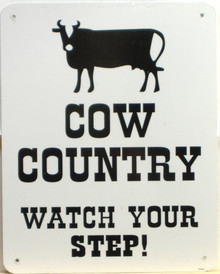 Photo of COW COUNTRY WATCH YOUR STEP SIGN…..DODGE THOSE MEADOW MUFFINS