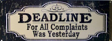 Photo of DEADLINE FOR COMPLAINTS WAS YESTERDAY, ENAMEL SIGN….. GUESS YOUR TOO LATE?