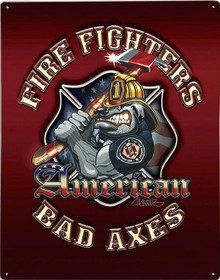AMERICAN BAD AXES, FIREFIGHTER METAL SIGN S/O
