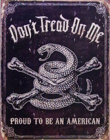 Photo of DON'T TREAD ON ME - PROUD AMERICAN WITH A COILED SNAKE AND CROSS BONES.. THE GRAPIC EFFECTS MAKE THIS SIGN LOOK LIKE IT'S ABOUT 100 YEARS OLD