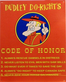 Photo of DUDLEY DO RIGHT SIGN, WITH HIS CODE OF HONOR, RICH COLOR NICE DETAILS