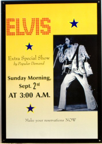 "Photo of ELVIS ""XTRA SPECIAL SHOW"" SUNDAY MORNING SEPT. 2ND AT 3:00 AM  THIS SIGN IS OUT OF PRINT WITH ONLY TWO LEFT IN STOCK"