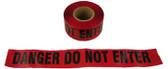 Barrier Tape Danger Do Not Enter Red 1000 Foot Rolls Pic 1