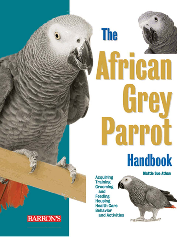 Cover of the book: The African Grey Parrot Handbook