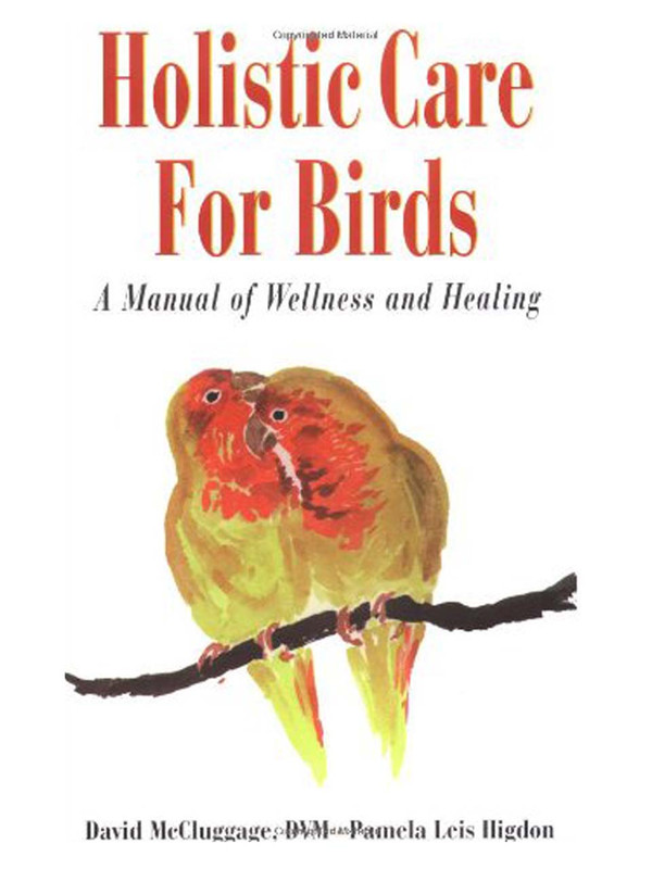 Cover of the book: Holistic Care for Birds: A Manual of Wellness and Healing