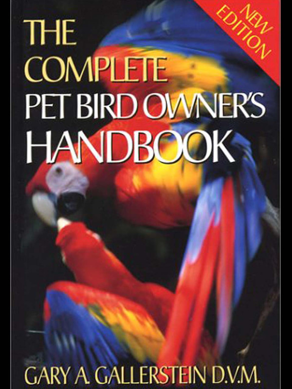 Cover of the book: The Complete Pet Bird Owner's Handbook