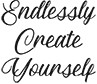 Endlessly Create Yourself