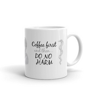 Coffee First Do No Harm Mug