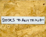 Adhesive back sticks to any clean, flat, dry surface.