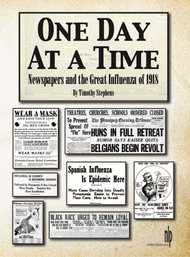 One Day At a Time: Newspapers and the Great Influenza of 1918