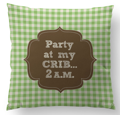 Pillow- Party At My Crib