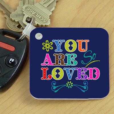 Key Chain- Your are Loved