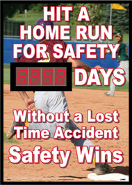 HIT A HOME RUN FOR SAFETY DAYS WITHOUT A LOST TIME ACCIDENT SCOREBOARD
