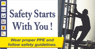 SAFETY STARTS WITH YOU WEAR PROPER PPE AND FOLLOW SAFETY GUIDELINES