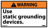 WARNING USE STATIC GROUNDING DEVICES LABEL