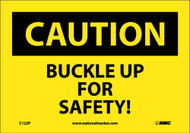 CAUTION BUCKLE UP FOR SAFETY SIGN