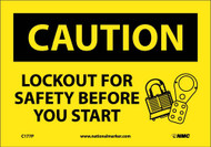 CAUTION LOCKOUT FOR SAFETY BEFORE YOU START SIGN