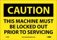 CAUTION THIS MACHINE MUST BE LOCKED OUT SIGN