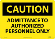 CAUTION ADMITTANCE TO AUTHORIZED PERSONNEL ONLY SIGN
