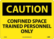 CAUTION CONFINED SPACE TRAINED PERSONNEL ONLY SIGN