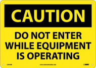 CAUTION DO NOT ENTER WHILE EQUIPMENT IS OPERATING SIGN