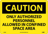 CAUTION CONFINED SPACE AUTHORIZED PERSONNEL ONLY SIGN
