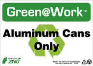GREEN WORK ALUMINUM CANS ONLY SIGN