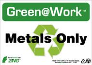 GREEN WORK METALS ONLY SIGN