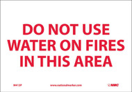 DO NOT USE WATER ON FIRES IN THIS AREA SIGN