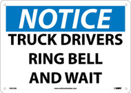 NOTICE TRUCK DRIVERS RING BELL AND WAIT SIGN