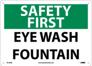 SAFETY FIRST EYE WASH FOUNTAIN SIGN