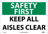 SAFETY FIRST KEEP ALL AISLES CLEAR SIGN