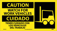 CAUTION WATCH OUT FOR WORK VEHICLES SIGN - BILINGUAL