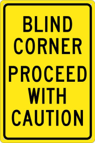 BLIND CORNER PROCEED WITH CAUTION SIGN
