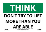 THINK DON'T TRY TO LIFE MORE THAN YOU ARE ABLE SIGN