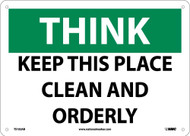THINK KEEP THIS PLACE CLEAN AND ORDERLY