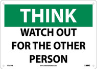 THINK WATCH OUT FOR THE OTHER PERSON SIGN